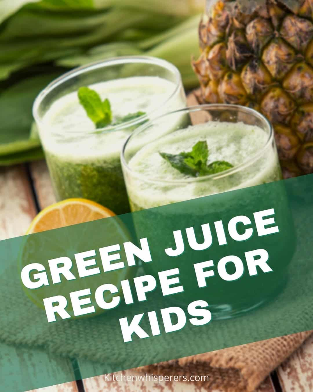 GREEN JUICE RECIPE FOR KIDS (1)